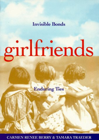 Image for Girlfriends: Invisible Bonds, Enduring Ties