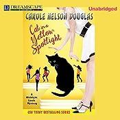 Cat in a Yellow Spotlight: A Midnight Louie Mystery | Carole Nelson Douglas