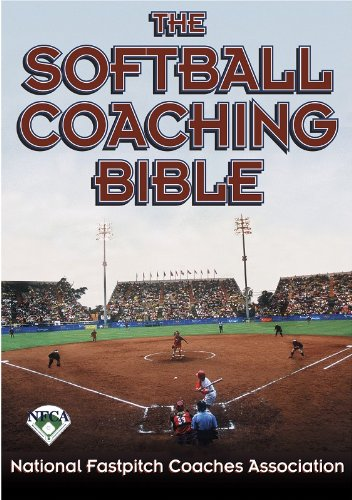 The Softball Coaching Bible (The Coaching Bible Series), National Fastpitch Coaches Association