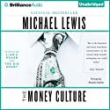 The Money Culture (       UNABRIDGED) by Michael Lewis Narrated by Alexander Cendese