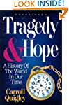 Tragedy & Hope: A History of the Worl...