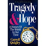Tragedy and Hope: A History of the World in Our Timeby Carroll Quigley