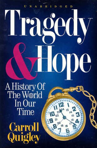 Tragedy & Hope: A History of the World in Our Time: Carroll Quigley: 9780945001102: Amazon.com: Books