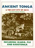Ancient Tonga and the Lost City of Mu'a (Lost Cities of the Pacific Series) (0932813364) by Childress, David Hatcher