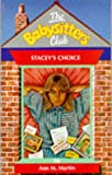 Stacey's Choice (Babysitters Club) (0590558048) by Ann M. Martin