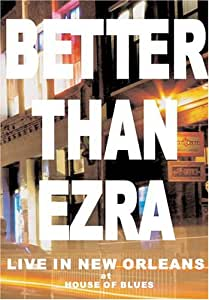 Better Than Ezra: Live in New Orleans at House of Blues
