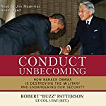 "Conduct Unbecoming: How Barack Obama Is Destroying the Military and Endangering Our Security | Robert ""Buzz"" Patterson"