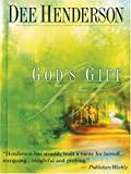 God's Gift (Steeple Hill Women's Fiction #19) (0786276371) by Dee Henderson