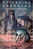 Attending Daedalus: Gene Wolfe, Artifice and the Reader (Liverpool University Press - Liverpool Science Fiction Texts & Studies) (0853238189) by Wright, Peter