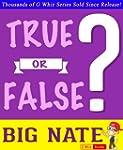 Big Nate - True or False?: Fun Facts...