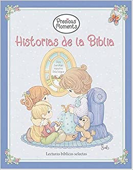 Precious Moments Historias de la Biblia (Spanish Edition
