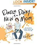 Doodle Diary of a New Mom: An Illustr...
