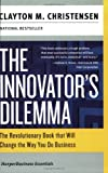 The Innovator's Dilemma: The Revolutionary National Book That Will Change the Way You Do Business (0060521996) by Christensen, Clayton M.