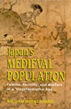 img - for Japan's Medieval Population: Famine, Fertility, and Warfare in a Transformative Age book / textbook / text book