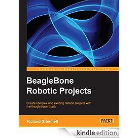 BeagleBone Robotic Projects (Community Experiences Distilled)