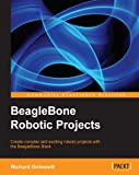 img - for BeagleBone Robotic Projects book / textbook / text book