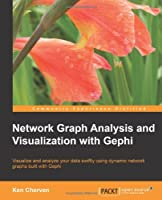 Network Graph Analysis and Visualization with Gephi Front Cover