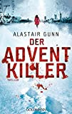 img - for Der Adventkiller: Thriller by Alastair Gunn (2014-10-20) book / textbook / text book