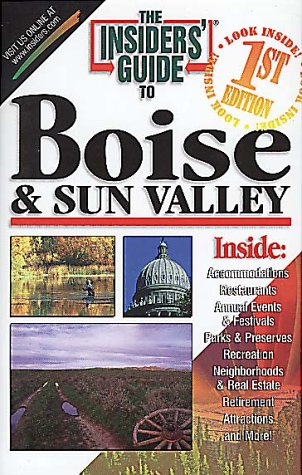 The Insiders' Guide To Boise And Sun Valley