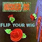 Flip Your Wig [Vinyl]