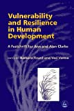 img - for Vulnerability And Resilience In Human Development: A Festschrift For Ann And Alan Clarke book / textbook / text book