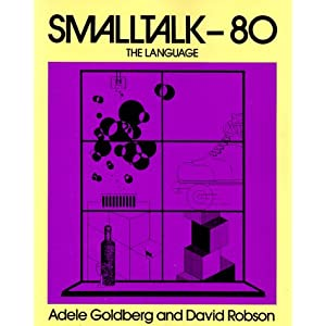 Smalltalk-80: The Language (Addison-Wesley Series in Computer Science)