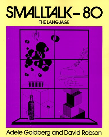 Smalltalk 80:The Language (Addison-Wesley series in computer science)