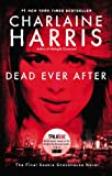 Charlaine Harris Dead Ever After: A Sookie Stackhouse Novel (Sookie Stackhouse/True Blood)