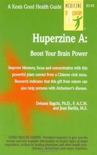 Huperzine a: Boost Your Brain Power: A Good Health Guide (Good Health Guides)