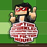 CaptainSparklez: The Unexpected Hero: An Exciting Fan Fiction Novel Based on Minecraft |  Innovate Media