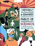 """Afficher """"Petites & grandes fables de Sophios"""""""