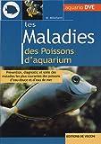 echange, troc Massimo Millefanti - Les maladies des poissons d'aquarium : Prévention, diagnostic et soins des maladies les plus courantes des poissons d'eau douc