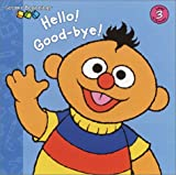 Hello!/Good-bye! (Sesame Beginnings) (0375823433) by Tabby, Abigail