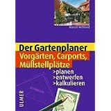 """Der Gartenplaner - Vorg�rten, Carports, M�llstellpl�tze. Planen, entwerfen, kalkulierenvon """"Marcel Wehland"""""""