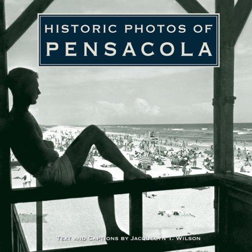 Historic Photos of Pensacola (Historic Photos)
