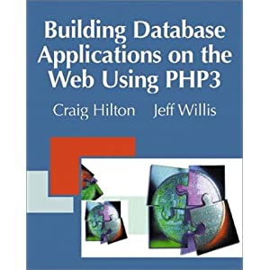 Building Database Applications on the Web Using PHP3 Craig Hilton and Jeff Willis