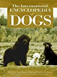 img - for The International Encyclopedia of Dogs book / textbook / text book