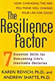 The Resilience Factor: Seven Essential Skills For Overcoming Life's Inevitable Obstacles (0767911903) by Reivich, Karen