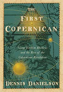 Cover of 'The First Copernican: Georg Joa...