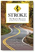 STROKE: The Road to Recovery: A Guide for Survivors & Families