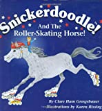 Snickerdoodle and the Roller-Skating Horse