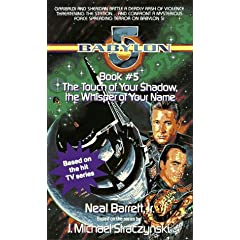 Touch of Your Shadow the Whisper of Your Name: Babylon 5, Book #5 by Neal Barrett Jr.