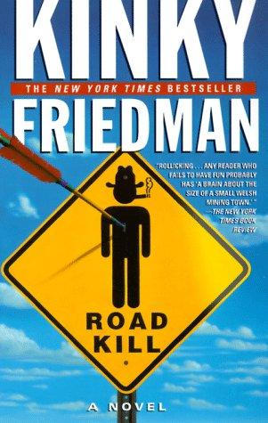Roadkill (Kinky Friedman Novels (Paperback)), KINKY FRIEDMAN