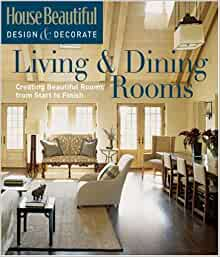 House beautiful design decorate living dining rooms for How to start decorating a living room