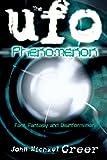 The UFO Phenomenon: Fact, Fantasy and Disinformation (0738713198) by Greer, John Michael