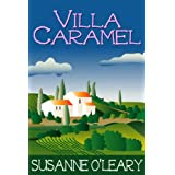 Villa Caramel (Romantic comedy set on the French Riviera) ~ Susanne O'Leary