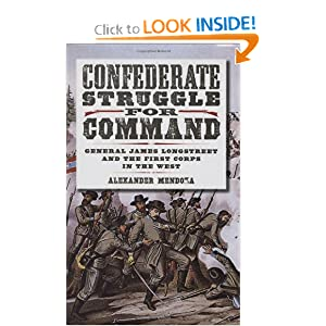 Confederate Struggle for Command: General James Longstreet and the First Corps in the West (Williams-Ford... by Alexander Mendoza