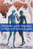 Image of Paradise Lost and Paradise Regained In Plain and Simple English (A Modern Translation and the Original Version)