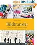 Bildtransfer: Materialien, Techniken...