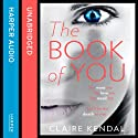 The Book of You (       UNABRIDGED) by Claire Kendal Narrated by Orlagh Cassidy